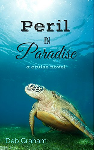 Book: Peril In Paradise - a cruise novel by Deb Graham