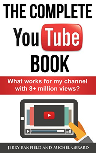 The Complete YouTube Book: What Works for My Channel with 8+ Million Views? (Electronic Books For Kindle compare prices)
