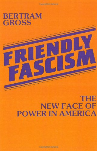 Amazon.com: Friendly Fascism: The New Face of Power in America (9780896081499): Bertram Gross: Books