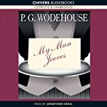 My Man, Jeeves (       UNABRIDGED) by P. G. Wodehouse Narrated by Jonathan Cecil