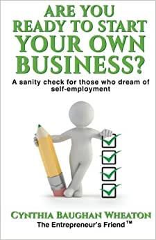 Are You Ready To Start Your Own Business?: A Sanity Check For Those Who Dream Of Self-Employment