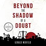 Beyond the Shadow of a Doubt: A Forrest Spencer Novel, Book 1 | Gerald G. Neufeld