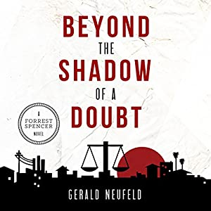 Beyond the Shadow of a Doubt: A Forrest Spencer Novel, Book 1 | [Gerald G. Neufeld]