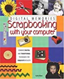 Digital Memories: Scrapbooking with Your Computer (0789731479) by Rose, Carla