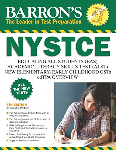 Download Barron's NYSTCE, 4th Edition: EAS / ALST / CSTs / edTPA