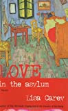 Love in the Asylum: A Novel (006621288X) by Lisa Carey