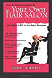 img - for How to Start Up & Manage Your Own Hair Salon: And Make it BIG in the Salon Business by Chappo, Linda L. (2011) Paperback book / textbook / text book