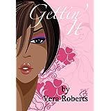 Gettin' It ~ Vera Roberts