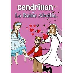 Cendrillon / La Reine Abeille