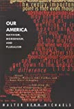 Our America: Nativism, Modernism, and Pluralism (Post-Contemporary Interventions)