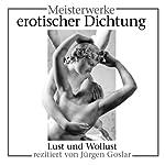 Meisterwerke erotischer Dichtung: Lust und Wollust | Giovanni Boccaccio,Heinrich Heine,Rainer Maria Rilke,Wilhelm Busch,Frank Wedekind