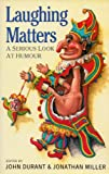 Laughing Matters: Serious Look at Humour (0582031621) by Miller, Jonathan