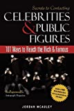 Secrets to Contacting Celebrities: 101 Ways to Reach the Rich and Famous
