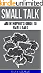 Small Talk: An Introvert's Guide to S...