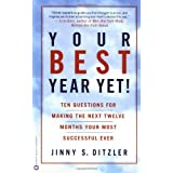 Your Best Year Yet!: Ten Questions for Making the Next Twelve Months Your Most Successful Ever ~ Jinny S. Ditzler