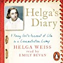 Helga's Diary: A Young Girl's Account of Life in a Concentration Camp (       UNABRIDGED) by Helga Weiss Narrated by Emily Bevan
