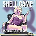 Shell Game Audiobook by Tim Holter Bruckner Narrated by Lawrence D Palmer