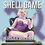 Shell Game | Tim Holter Bruckner