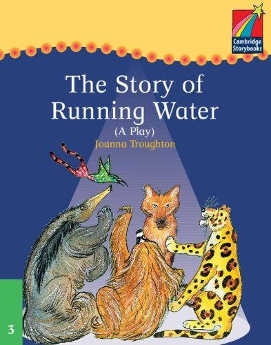 CS3: Cambridge Plays: The Story of Running Water ELT Edition (Cambridge Storybooks)