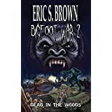 Bigfoot War 2: Dead in the Woodsby Eric S. Brown