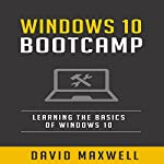 Windows 10 Bootcamp: Learn the Basics of Windows 10 in Two Weeks! | David Maxwell