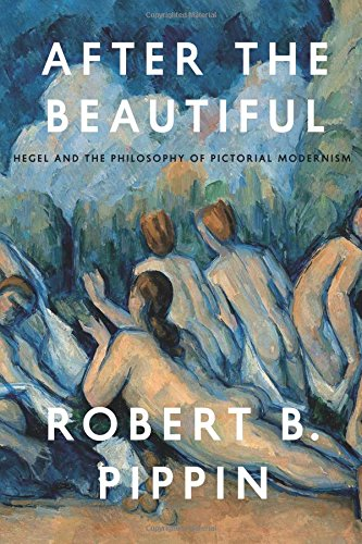After the Beautiful: Hegel and the Philosophy of Pictorial Modernism