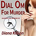 Dial Om for Murder: Mantra for Murder Mysteries, No. 2 Audiobook by Diana Killian Narrated by Lauren Fortgang