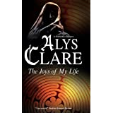 The Joys of My Life (Hawkenlye)by Alys Clare