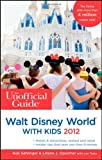 img - for The Unofficial Guide to Walt Disney World with Kids 2012 (Unofficial Guides) by Bob Sehlinger (2011-10-04) book / textbook / text book