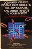 Computer Viruses- Worms- Data Diddlers- Killer Programs- and Other Threats to Your System: What They Are- How They Work- and How to Defend Your PC- MaCOMPUTER VIRUSES WO -OP/38 Computer viruses