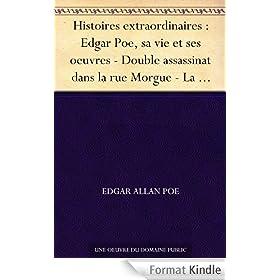Histoires extraordinaires : Edgar Poe, sa vie et ses oeuvres - Double assassinat dans la rue Morgue - La Lettre vol�e - Le Scarab�e d'or - Le Canard au ... (Graphic Classics - Eureka Productions)