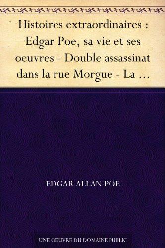 Edgar Allan Poe - Histoires extraordinaires : Edgar Poe, sa vie et ses oeuvres - Double assassinat dans la rue Morgue - La Lettre volée - Le Scarabée d'or - Le Canard au ... (Graphic Classics - Eureka Productions)
