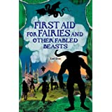 First Aid for Fairies and Other Fabled Beasts (Kelpies)by Lari Don