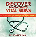 Discover Magazine's Vital Signs: True Tales of Medical Mysteries, Obscure Diseases, and Life-Saving Diagnoses (       UNABRIDGED) by Dr. Robert A. Norman Narrated by Mark Moseley