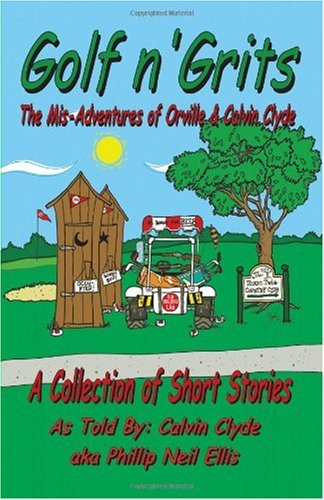 Golf N' Grits: The Adventures Of Orville And Calvin Clyde
