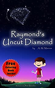 Children's Book: Raymond's Uncut Diamond: (Children's Picture Book On Self Esteem and Self Confidence) (Free Coloring Book Inside!) (Raising Confident Kids Books)