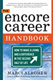img - for The Encore Career Handbook: How to Make a Living and a Difference in the Second Half of Life book / textbook / text book
