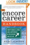 The Encore Career Handbook: How to Ma...