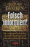 Falsch informiert! Vom unmöglichsten Buch der Welt, Henochs Zaubergärten und einer verborgenen Bibliothek aus Metall