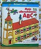 Mein allersch�nstes ABC. Ein W�rter-, Bilder- und Geschichtenbuch.