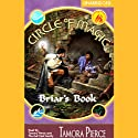 Briar's Book: Circle of Magic, Book 4 (       UNABRIDGED) by Tamora Pierce Narrated by Tamora Pierce, the Full Cast Family