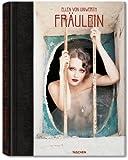 Ellen Von Unwerth: Fraulein (383651477X) by Ingrid Sischy