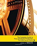 Complete Guide to Film and Digital Production: The People and The Process