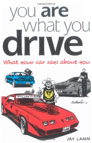 You Are What You Drive: What Your Car Says About You