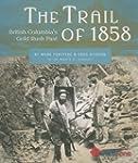 The Trail of 1858: British Columbia's...