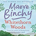 Whitethorn Woods (       UNABRIDGED) by Maeve Binchy Narrated by Steven Armstrong, Caroline Lennon