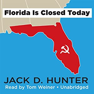 Florida Is Closed Today | [Jack D. Hunter]