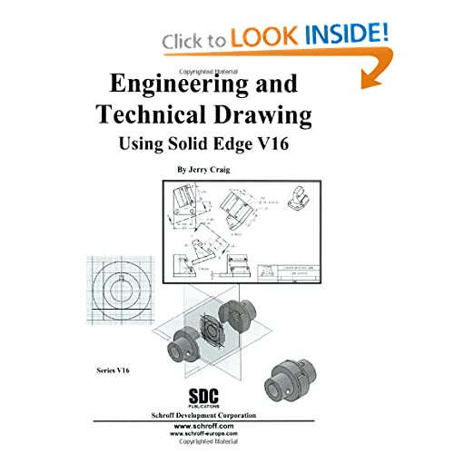 Engineering & Technical Drawing Using Solid Edge Version 16 (v. 16)