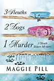 3 Sleuths, 2 Dogs, 1 Murder (The Sleuth Sisters) (English Edition)