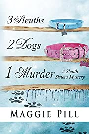 3 Sleuths, 2 Dogs, 1 Murder (The Sleuth Sisters)